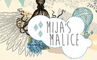 Mija's Malice